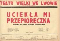 Uciekła mi przepióreczka, komedja w 3 aktach Stefana Żeromskiego