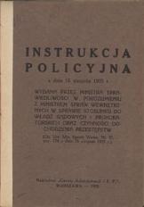 Instrukcja policyjna z dnia 16 sierpnia 1935 r. Wydana przez Ministra Sprawiedliwości w porozumieniu z Ministrem Spraw Wewnętrznych w sprawie stosunku do władz sądowych i prokuratorskich oraz czynności dochodzenia przestępstw