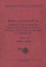 Bibliografia Publikacji Pracowników Naukowo-Dydaktycznych Wyższej Szkoły Ekonomicznej w Katowicach. T. 2 (1959-1966).