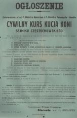 Ogłoszenie. Zatwierdzony przez p. Ministra Rolnictwa i p. Ministra Przemysłu i Handlu cywilny kurs kucia koni Sejmiku Częstochowskiego : Częstochowa, 18 VII 1930 r.