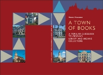 A town of books. A popular guidebook of Cieszyn's library and archive collections