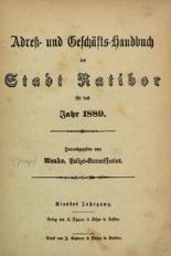 Adress- und Geschäfts-Handbuch der Stadt Ratibor für das Jahr 1889