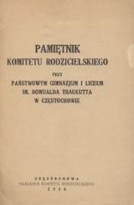 Pamiętnik Komitetu Rodzicielskiego przy Państwowym Gimnzajum i Liceum im. Romualda Traugutta w Częstochowie