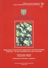 Regionalne czerwone listy zagrożenia w ochornie zasobów przyrody - ich rola i znaczenie oraz stan i potrzeby