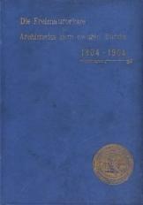 Die Freimaurerloge Archimedes zum ewigen Bunde in Gera 1804-1904. Festschrift zur Feier des hundertjährigen Bestehens am 30. Oktober 1904