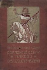 Obrázkové dĕjiny národa ceskoslovenského. Díl 2, Od doby jagelovské až do našich dnův
