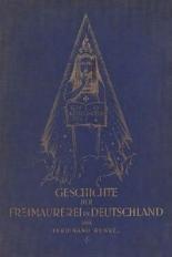 Geschichte der Freimaurerei in Deutschland. Bd. 1