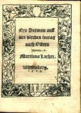 Eyn Sermon auff den vierden Sontag nach Ostern Johannis. 16. / Martinus Luther