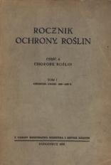 Rocznik Ochrony Roślin. Część A. Choroby Roślin. Tom 1 obejmuje 1926 - 1930 r.