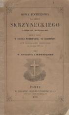 Mowa pogrzebowa na cześć Skrzyneckiego (8 lutego 1787 - 12 stycznia 1860) miana w Paryżu w Kościele Wniebowzięcia (de l'Assomption) w 29 rocznicę bitwy Grochowskiej dnia 25 lutego 1860 roku