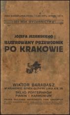Józefa Jezierskiego ilustrowany przewodnik po Krakowie i okolicy z planem miasta 1914-1915.