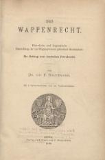 Das Wappenrecht. Historische und dogmatische Darstellung der im Wappenwesen geltenden Rechtssätze