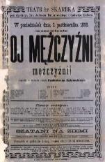 Oj Mężczyźni, mężczyźni! Krotochwila (komedya) w 4 aktach Kazimierza Zalewskiego