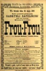 Frou-Frou. Dramat w 5 aktach przez P.P. Meilhaca z francuzkiego przełożył Wincenty hr Bobrowski (afisz teatralny)