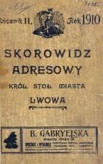 Skorowidz adresowy król. stoł. miasta Lwowa. Rocznik 2. Rok 1910