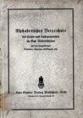 Alphabetisches Verzeichnis der Stadt- und Landgemeinden im Gau Niederschlesien mit den dazugehörigen Ortsteilen, Kolonien, Siedlungen usw.