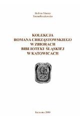 Kolekcja Romana Chrząstowskiego w zbiorach Biblioteki Śląskiej w Katowicach