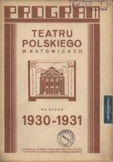 Teatr Polski w Katowicach. 1930-1931. Program.