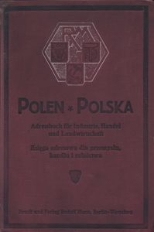 Polen. Adressbuch für Industrie, Handel und Landwirtschaft = Polska. Ksiega adresowa dla przemysłu, handlu i rolnictwa