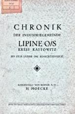 Chronik der Industriegemeinde Lipine O/S Kreis Kattowitz bis zum Jahre 1941 einschliesslich