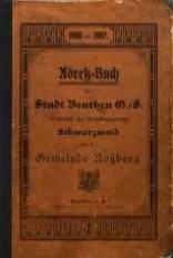 Adreß-Buch der Stadt Beuthen O.S. einschliesslich des Verwaltungsbezirks Schwarzwald und der Gemeinde Roßberg (1906 und 1907)