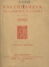 Kalendarzyk Miłośnika Książki. Na rok 1938/9. Studiującej młodzieży
