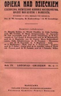 Opieka nad Dzieckiem : czasopismo, poświęcone ochronie macierzyństwa, opiece nad dziećmi i młodzieżą, 1926, R. 4, nr 6-7