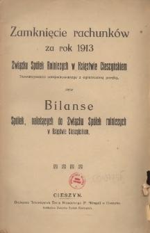 Zamknięcie Rachunków za Rok 1913 Związku Spółek Rolniczych w Księstwie Cieszyńskiem i Stowarzyszenia Zarejestrowanego z Ograniczoną Poręką oraz Bilanse Spółek Należących do Związku Spółek Rolniczych w Księstwie Cieszyńskiem