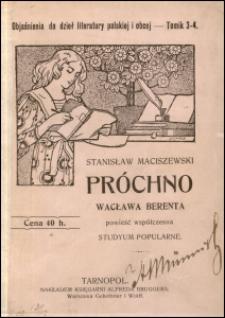 Próchno Wacława Berenta : powieść współczesna : studyum popularne