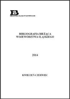 Bibliografia Bieżąca Województwa Śląskiego, 2014, kwiecień–czerwiec