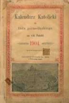 Kalendarz Katolicki dla ludu górnoślązkiego na rok Pański 1904