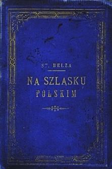 Na Szląsku polskim (wrażenia i spostrzeżenia)
