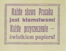 Każde słowo Prusaka jest kłamstwem! Każde przyrzeczenie - świstkiem papieru!