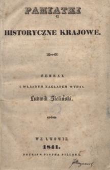 Pamiątki historyczne krajowe. Zebrał i własnym nakładem wydał Ludwik Zieliński