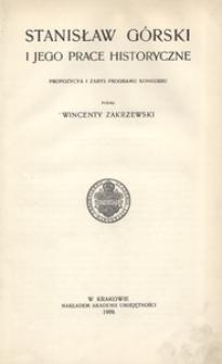 Stanisław Górski i jego prace historyczne. Propozycja i zarys programu konkursu