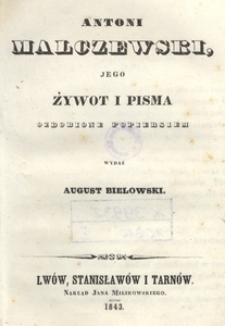 Antoni Malczewski, jego żywot i pisma ozdobione popiersiem