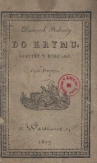Dziennik podróży do Krymu, odbytey w roku 1825. Cz. 1