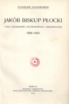 Jakób biskup płocki i jego działalność ustawodawcza i organizacyjna 1396-1425