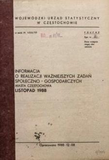 Informacja o realizacji ważniejszych zadań społeczno-gospodarczych miasta Częstochowa, listopad 1988