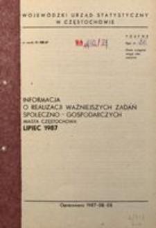 Informacja o realizacji ważniejszych zadań społeczno-gospodarczych miasta Częstochowa, lipiec 1987
