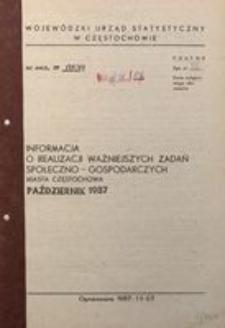 Informacja o realizacji ważniejszych zadań społeczno-gospodarczych miasta Częstochowa, październik 1987