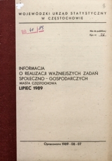 Informacja o realizacji ważniejszych zadań społeczno-gospodarczych miasta Częstochowa, lipiec 1989