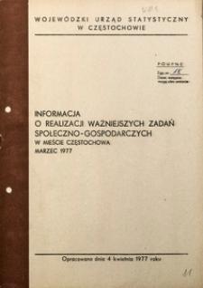 Informacja o realizacji ważniejszych zadań społeczno-gospodarczych miasta Częstochowa, marzec 1977