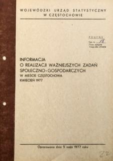 Informacja o realizacji ważniejszych zadań społeczno-gospodarczych miasta Częstochowa, kwiecień 1977