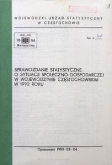Sprawozdanie statystyczne o sytuacji społeczno-gospodarczej województwa częstochowskiego w 1992 roku