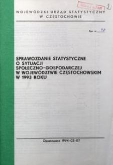 Sprawozdanie statystyczne o sytuacji społeczno-gospodarczej województwa częstochowskiego w 1993 roku
