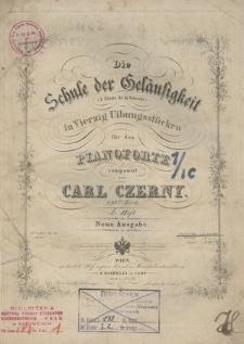 Die Schule der Geläufigkeit in Vierzig Uibungsstücken für das Pianoforte. 299tes Werk, 1 Heft