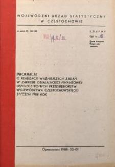 Informacja o realizacji ważniejszych zadań w zakresie działalności finansowej uspołecznionych przedsiębiorstw województwa częstochowskiego. Styczeń 1988 rok