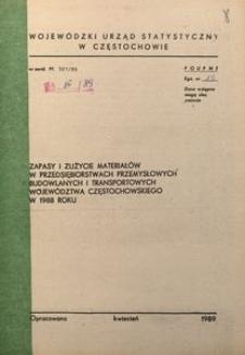 Zapasy i zużycie materiałów w przedsiębiorstwach przemysłowych, budowlanych i transportowych województwa częstochowskiego w 1988 roku