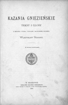 Kazania gniezieńskie : tekst i glosy / z rękopisu wydał, uwagami i słownictem opatrzył Władysław Nehring.